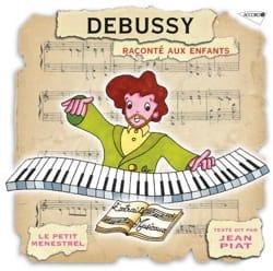Le Petit Ménestrel : DEBUSSY raconté aux enfants - laflutedepan.com