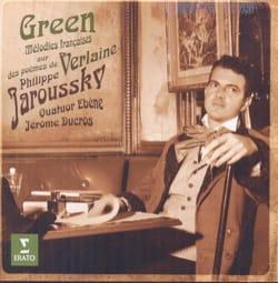 Philippe JAROUSSKY : Green - Mélodies françaises - laflutedepan.com