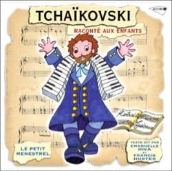 Le Petit Ménestrel : TCHAIKOVSKI raconté aux enfants laflutedepan