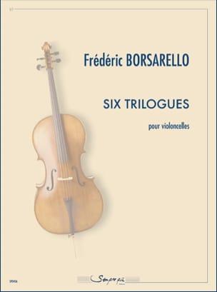 Six Trilogues Frédéric Borsarello Partition Violoncelle - laflutedepan