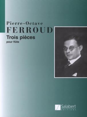 3 Pièces - Flûte Seule Pierre-Octave Ferroud Partition laflutedepan