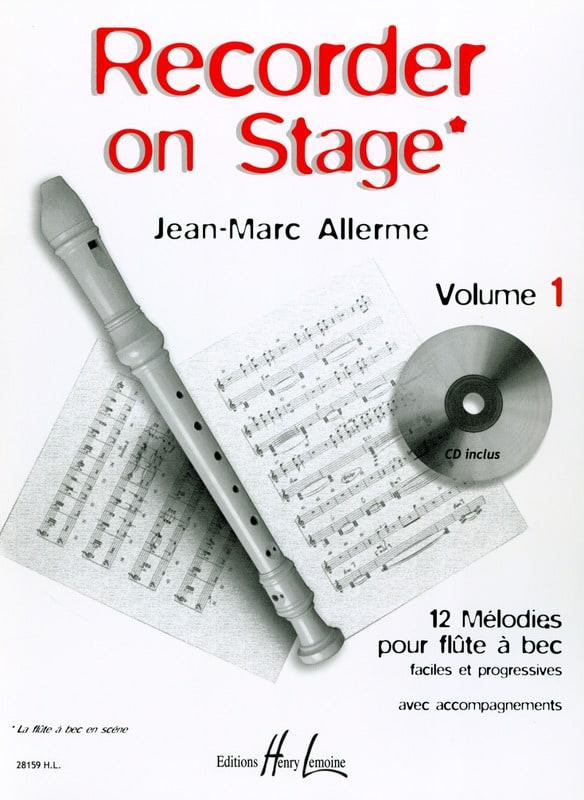 Recorder on Stage - Volume 1 - Jean-Marc Allerme - laflutedepan.com