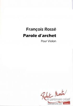 Parole d'archet ! François Rossé Partition Violon - laflutedepan