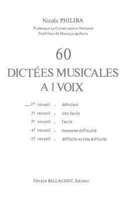 60 Dictées musicales à 1 voix - Volume 1 Nicole Philiba laflutedepan
