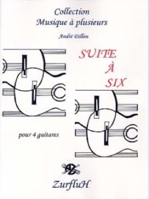 Suite A Six - André Dillon - Partition - Guitare - laflutedepan.com
