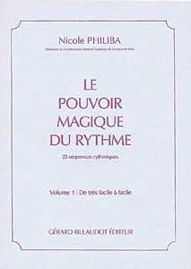 Le pouvoir magique du rythme - Volume 1 Nicole Philiba laflutedepan