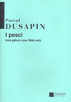 I pesci Pascal Dusapin Partition Flûte traversière - laflutedepan