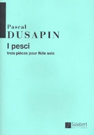 I pesci - Pascal Dusapin - Partition - laflutedepan.com