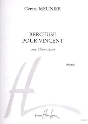 Berceuse pour Vincent - Gérard Meunier - Partition - laflutedepan.com