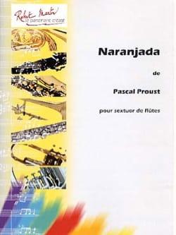Naranjada - parties + cond. Pascal Proust Partition laflutedepan