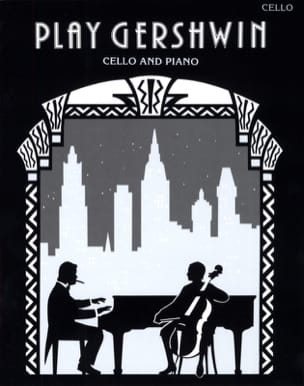 Play Gershwin - Cello Gershwin George / Gout Alan laflutedepan