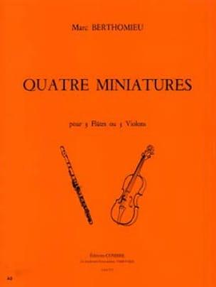 4 Miniatures - Marc Berthomieu - Partition - laflutedepan.com