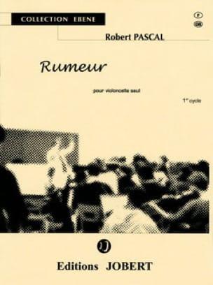 Rumeur - Robert Pascal - Partition - Violoncelle - laflutedepan.com