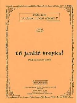 Un Jardin Tropical Pascal Proust Partition Basson - laflutedepan