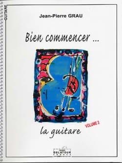 Bien Commencer... la Guitare Volume 2 Jean Pierre Grau laflutedepan