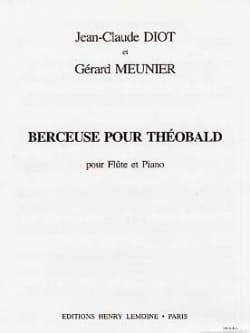 Berceuse pour Théobald Diot Jean-Claude / Meunier Gérard laflutedepan