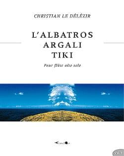 L' Albatros, Agali , Tiki Délézir Christian Le Partition laflutedepan