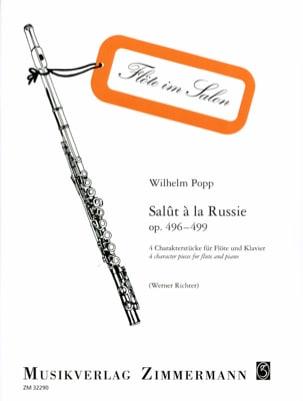 Salut A la Russie Op. 496-499 Wilhelm Popp Partition laflutedepan