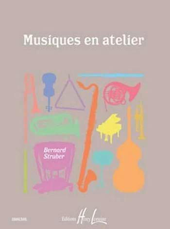 Musiques en Atelier - Bernard Struber - Partition - laflutedepan.com