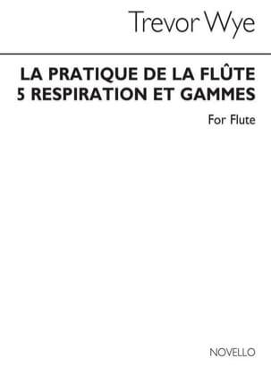 La pratique de la flûte Volume 5 - Respiration et Gammes laflutedepan