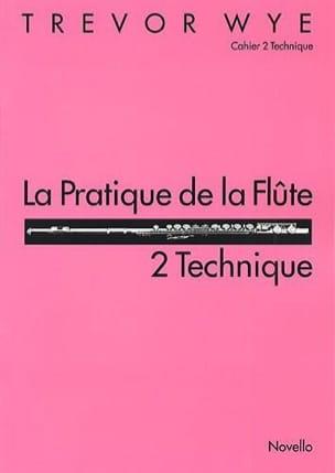 La Pratique de la flûte Volume 2 - Technique Trevor Wye laflutedepan