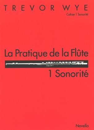 La Pratique de la Flûte Volume 1 - Sonorité Trevor Wye laflutedepan
