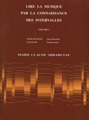 Marie Claude Arbaretaz - Reading Music by Knowing Intervals Volume 1 - Partition - di-arezzo.com