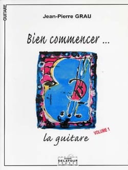 Bien Commencer... la Guitare Vol 1 Jean-Pierre Grau laflutedepan