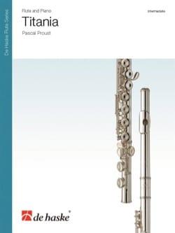 Titania - Flûte et Piano Pascal Proust Partition laflutedepan
