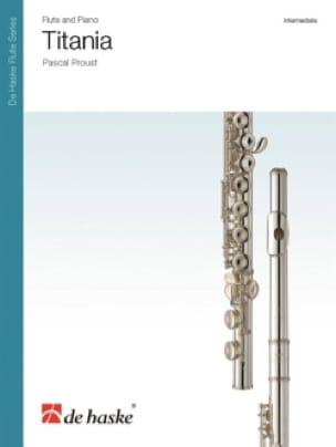 Titania - Flûte et Piano - Pascal Proust - laflutedepan.com