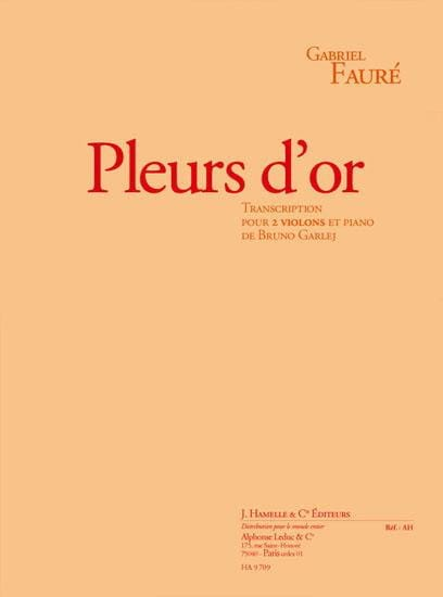 Pleurs d'or -2 Violons et piano - FAURÉ - laflutedepan.com