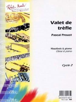 Valet de Trèfle Pascal Proust Partition Hautbois - laflutedepan