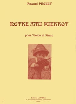 Notre ami Pierrot Pascal Proust Partition Violon - laflutedepan