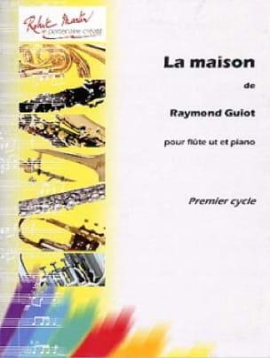 La Maison - Raymond Guiot - Partition - laflutedepan.com
