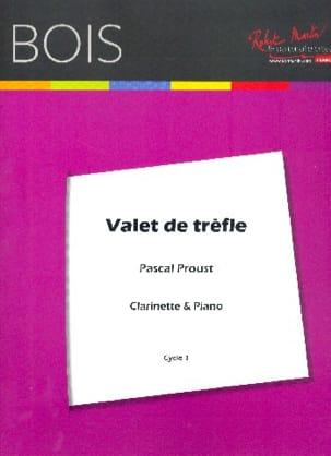 Valet de trèfle Pascal Proust Partition Clarinette - laflutedepan