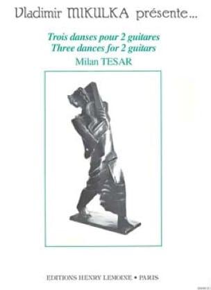 3 Danses pour 2 guitares - Milan Tésar - Partition - laflutedepan.com