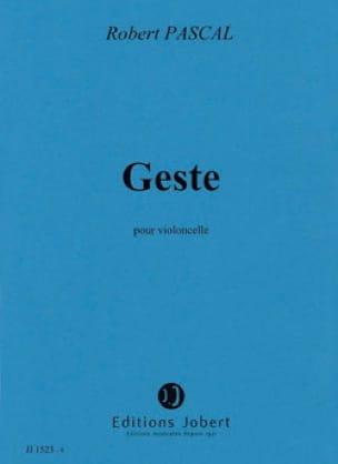 Geste - Robert Pascal - Partition - Violoncelle - laflutedepan.com