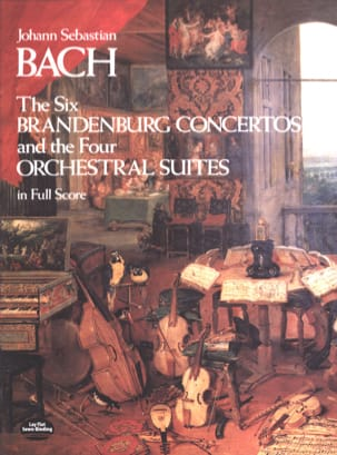 The 6 Brandenburg Concertos and the 4 Orchestral Suites - Full Score laflutedepan
