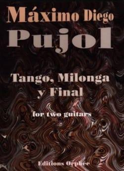 Tango, Milonga Y Final Maximo Diego Pujol Partition laflutedepan