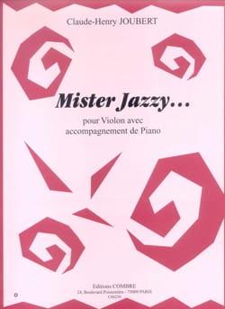 Mister Jazzy... Claude-Henry Joubert Partition Violon - laflutedepan
