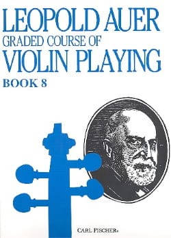 Leopold Auer - Graded Course 8 Violin Playing, Volume 8 - Partition - di-arezzo.fr