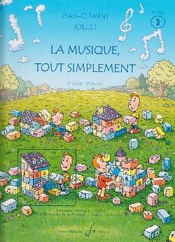 La Musique Tout Simplement - Volume 3 Jean-Clément Jollet laflutedepan