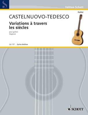 Mario Castelnuovo-Tedesco - Variations across the centuries - Partition - di-arezzo.co.uk