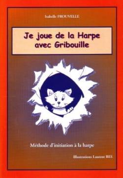 Je joue de la harpe avec Gribouille Isabelle Frouvelle laflutedepan