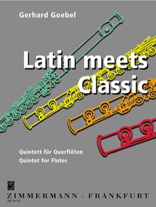Latin Meets Classic - 5 Flûtes - Gerhard Goebel - laflutedepan.com