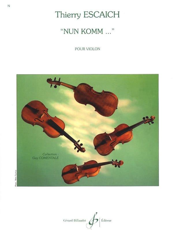 Nun Komm ... - Thierry Escaich - Partition - Violon - laflutedepan.com