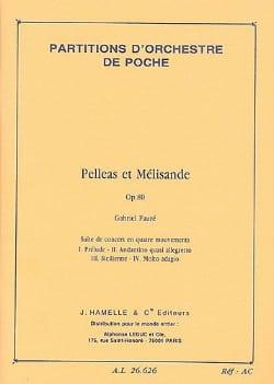 Pelleas et Mélisande, op. 80 - Conducteur FAURÉ Partition laflutedepan