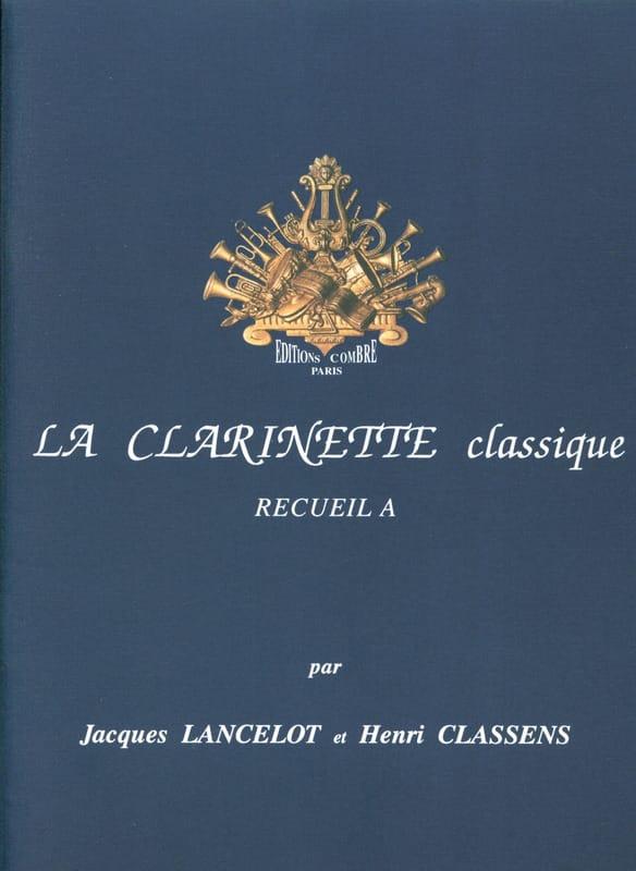 La Clarinette Classique Volume A - Jacques Lancelot - laflutedepan.com