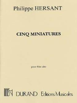 5 Miniatures - Flûte Trav. Alto Philippe Hersant laflutedepan