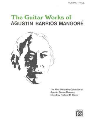 The Guitar Works Volume 3 Mangore Agustin Barrios laflutedepan